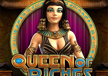 Queen of Riches™